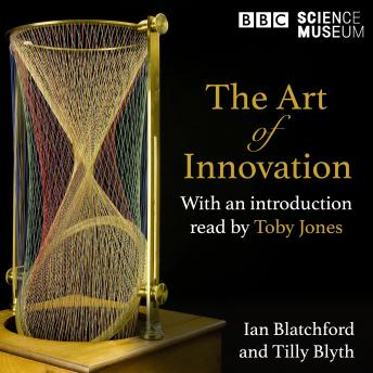 The Art of Innovation: How art and science have inspired each other, a Radio 4 and the Science Museu
