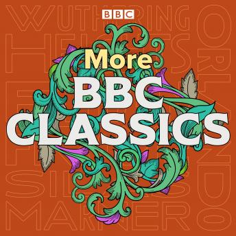 More BBC Classics: Wuthering Heights, Silas Marner, Ethan Frome & Orlando