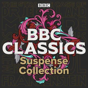 BBC Classics: Suspense Collection: Frankenstein, A Christmas Carol, The Strange Case of Dr Jekyll an