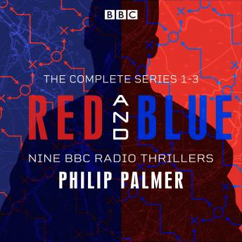 Red and Blue: The Complete Series 1-3: Nine BBC Radio thrillers