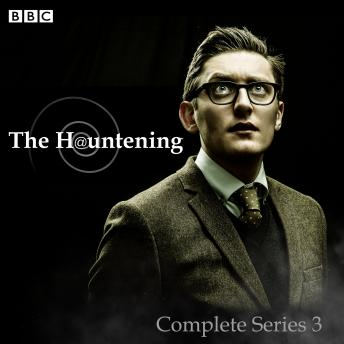 The Hauntening: The Complete Series 3 of the BBC Radio 4 Comedy