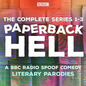 Paperback Hell: Series 1-3: A BBC Radio Spoof comedy