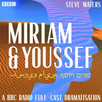 Miriam and Youssef: A BBC Radio Full cast dramatisation
