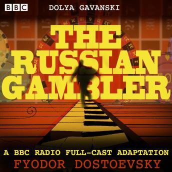 The Russian Gambler: A BBC Radio full-cast adaptation