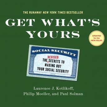Get What's Yours - Revised & Updated, Paul Solman, Philip Moeller, Laurence J. Kotlikoff
