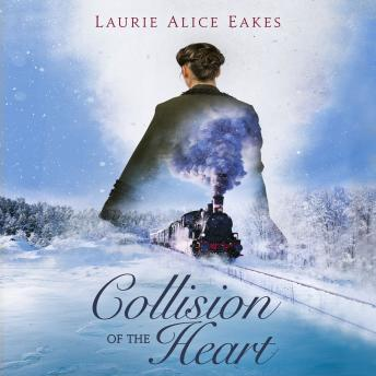 Collision of The Heart, Laurie Alice Eakes