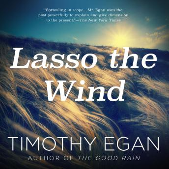 Lasso the Wind, Timothy Egan