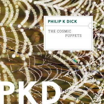 Cosmic Puppets, Philip K. Dick