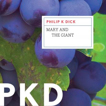 Mary and the Giant, Philip K. Dick