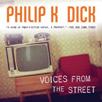 Voices from the Street, Philip K. Dick
