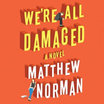 We're All Damaged, Matthew Norman