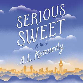 Serious Sweet, A. L. Kennedy
