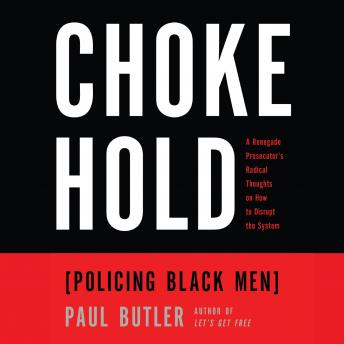 Download Chokehold: Policing Black Men by Paul Butler