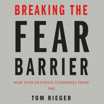 Breaking the Fear Barrier, Tom Rieger