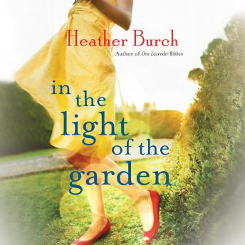 In the Light of the Garden, Heather Burch
