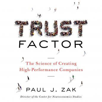 Download Trust Factor: The Science of Creating High-Performance Companies by Paul J. Zak