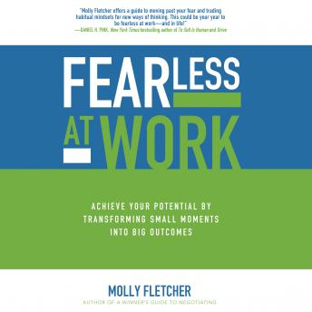 Fearless at Work: Trade Old Habits for a Power Mindset, Molly Fletcher
