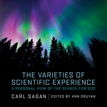 Varieties of Scientific Experience: A Personal View of the Search for God details