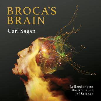 Download Broca's Brain: Reflections on the Romance of Science by Carl Sagan
