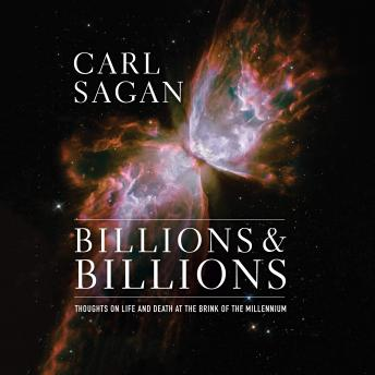 Billions & Billions: Thoughts on Life and Death at the Brink of the Millennium, Carl Sagan
