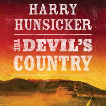 Devil's Country, Harry Hunsicker