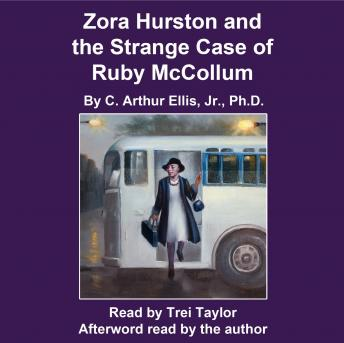 Download Zora Hurston and the Strange Case of Ruby McCollum by C. Arthur Ellis, Jr. PhD
