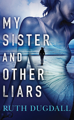 My Sister And Other Liars, Ruth Dugdall