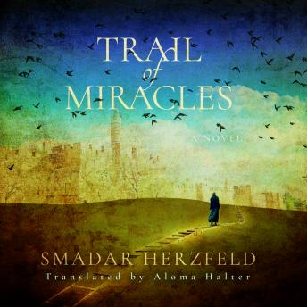 Trail of Miracles, Smadar Herzfeld