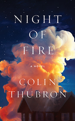 Night of Fire: A Novel, Colin Thubron