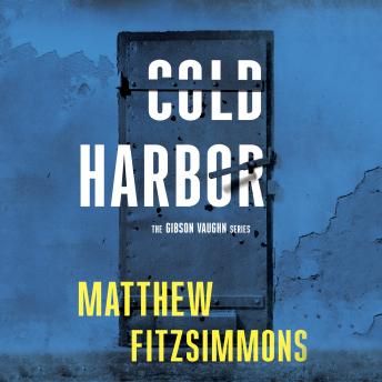 Cold Harbor, Audio book by Matthew FitzSimmons