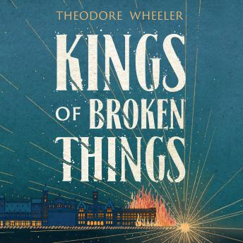 Kings of Broken Things, Theodore Wheeler
