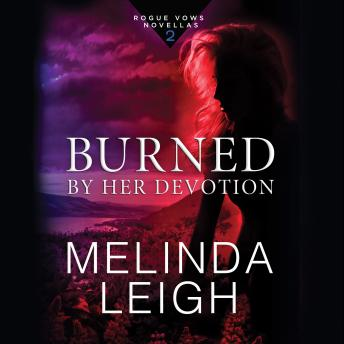 Burned by Her Devotion, Melinda Leigh