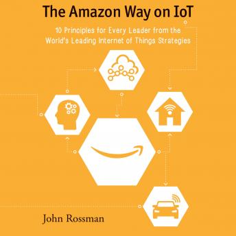 Amazon Way on IoT, John Rossman