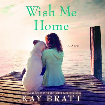 Wish Me Home, Kay Bratt