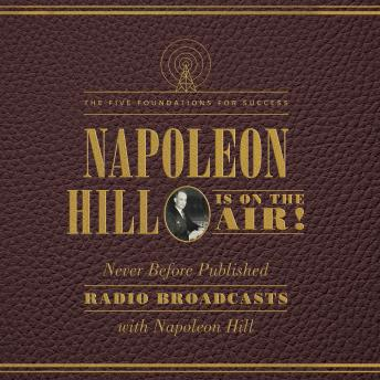 Napoleon Hill Is on the Air!, Napoleon Hill