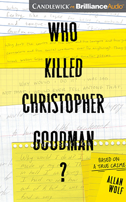 Who Killed Christopher Goodman?, Allan Wolf