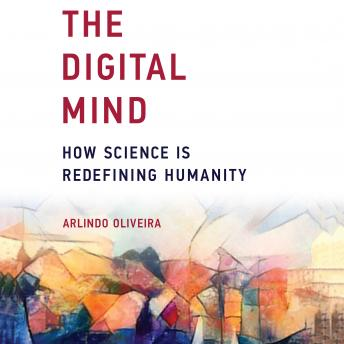 Digital Mind: How Science is Redefining Humanity details