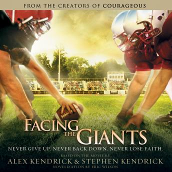 Download Facing the Giants by Eric Wilson, Alex Kendrick, Stephen Kendrick