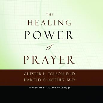 Healing Power of Prayer, Harold Koenig, Chester Tolson