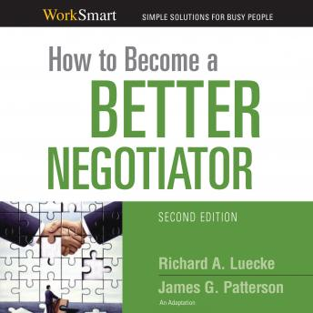 How to Become a Better Negotiator, James G. Patterson, Richard A. Luecke