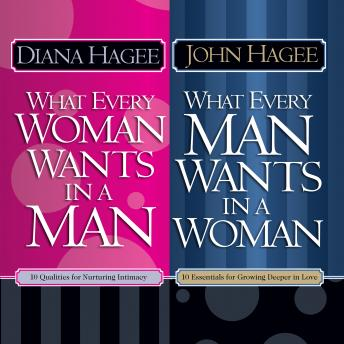 What Every Man Wants in a Woman; What Every Woman Wants in a Man, Diana Hagee, John Hagee