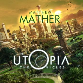 Utopia Chronicles, Matthew Mather