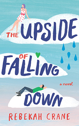 Upside of Falling Down, Rebekah Crane