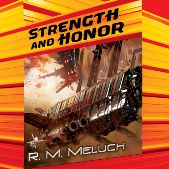 Strength and Honor, R.M. Meluch