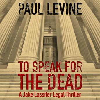 To Speak for the Dead, Paul Levine
