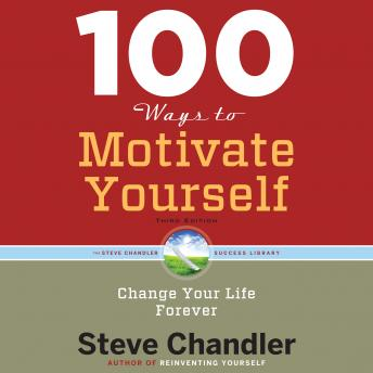100 Ways to Motivate Others|Third Edition