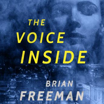 The Voice Inside: A Thriller