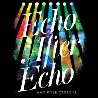 Echo After Echo, Amy Rose Capetta