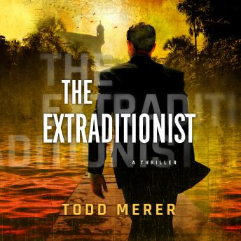 Extraditionist, Todd Merer