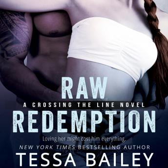 Raw Redemption, Tessa Bailey